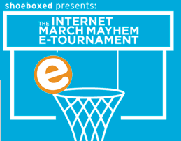 Shoeboxed Internet March Mayhem e-Tournament