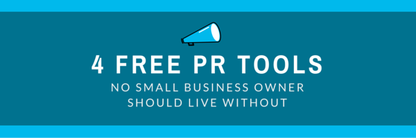 4 Free PR Tools No Small Business Owner Should Live Without