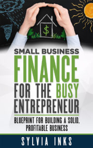 Small Business Finance for the Busy Entrepreneur,
